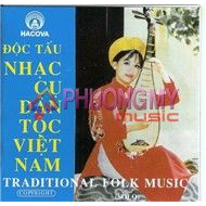 Doc Tau Nhac Cu Dan Toc Viet Nam / Traditional Folk Music