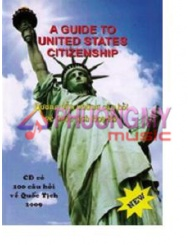 A Guide To United States Citizenship - Huong Dan Nhung Cau Hoi Ve Quoc Tich Hoa Ky (Kem Theo 1CD)