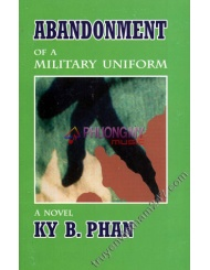 Abandonment Of A Military Uniform - A Novel By Ky B. Phan