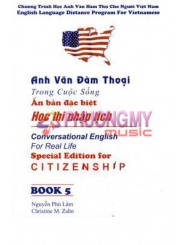 Anh Van Dam Thoai Trong Cuoc Song - An Ban Dac Biet Hoc Thi Nhap Tich / Conversational English For Real Life - Special Edition For Citizenship
