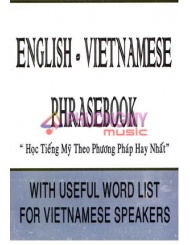 English - Vietnamese Phrasebook With Useful Word List For Vietnamese Speakers - Nguyen Hy Quang (Kem Theo 3CD)