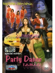 Party Dance Remix - Top Hits & Lien Khuc