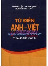 Tu Dien Anh-Viet / English-Vietnamese Dictionary - Hoang Yen, Thanh Long, Nguyen Thi Tuyet (Pocket Edition)