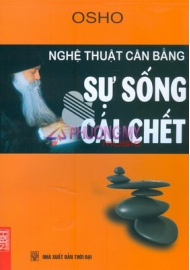 Nghe Thuat Can Bang Su Song Cai Chet - OSHO (Nguyen Dinh Hach dịch)