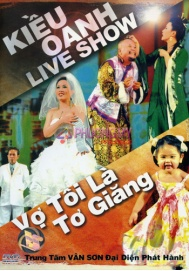 Kieu Oanh Live Show - Vo Toi La To Giang (Trung Tam Van Son Dai Dien Phat Hanh)