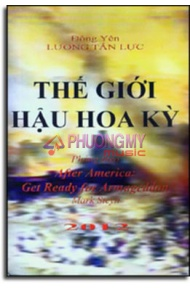 Thế Giới Hậu Hoa Kỳ ( Phỏng Theo After America: Get Ready For Armageddon )