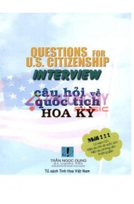 Question For U.S. Citizenship Interview - Cau Hoi Ve Quoc Tich Hoa Ky (Kem Theo 1CD)