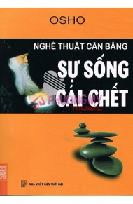 Nghe Thuat Can Bang Su Song Cai Chet - OSHO ( Nguyen Dinh Hach dịch)